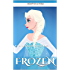 Frozen: Extended Adventure of Telsa - A Disney's Frozen Inspired Tale for Kids (Disney Frozen Inspired Story)
