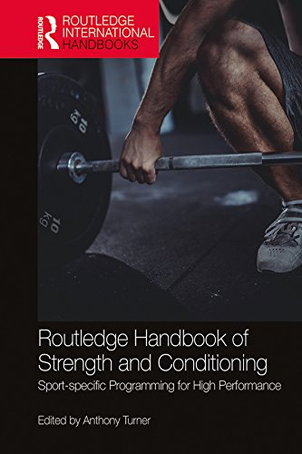 Routledge Handbook of Strength and Conditioning: Sport-specific Programming for High Performance (Routledge International Handbooks) (English Edition)