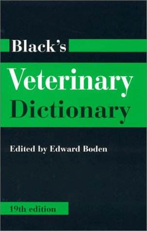 Black's Veterinary Dictionary (Black's Veterinary Dictionary, 19th ed)
