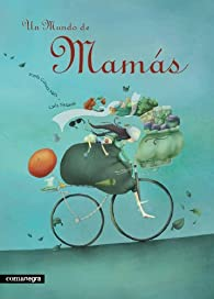 Un mundo de mamás ) par  Marta Gómez Mata