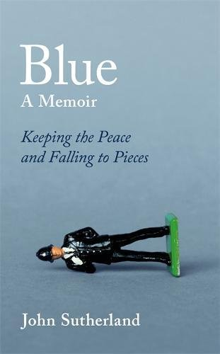 blue-a-memoir-keeping-the-peace-and-falling-to-pieces