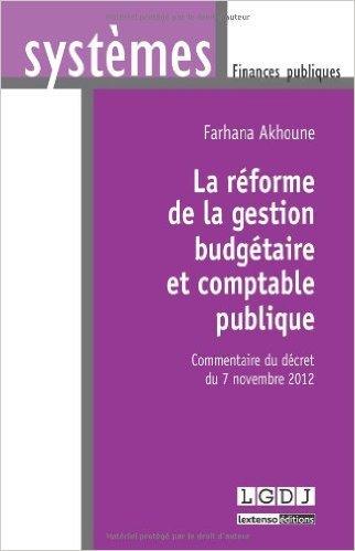 La rforme de la gestion budgtaire et comptable publique de Farhana Akhoune ( 16 juillet 2013 )