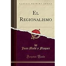 El Regionalismo (Classic Reprint)