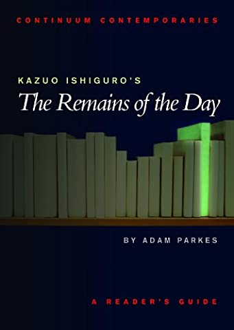 Kazuo Ishiguro's The Remains of the Day: A Reader's