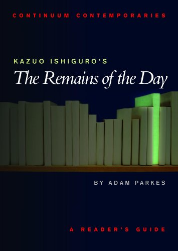 Kazuo Ishiguro's the Remains of the Day: A Reader's Guide (Continuum Contemporaries Series)