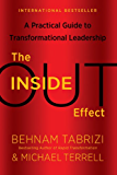 The Inside-Out Effect: A Practical Guide to Transformational Leadership