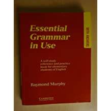 Essential Grammar in Use with Answers: A Self-Study Reference and Practice Book for Elementary Students of English by Raymond Murphy (1990-06-29)