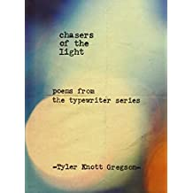 Chasers of the Light: Poems from the Typewriter Series