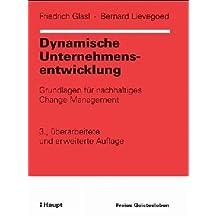 Dynamische Unternehmensentwicklung: Grundlagen für nachhaltiges Change Management