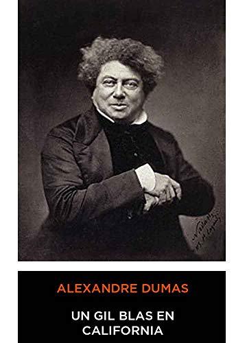 Un Gil Blas En California por Dumas, Alejandro