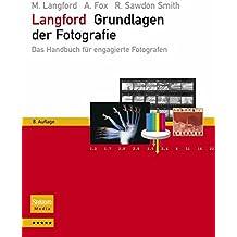 Langford - Grundlagen der Fotografie: Das Handbuch für engagierte Fotografen