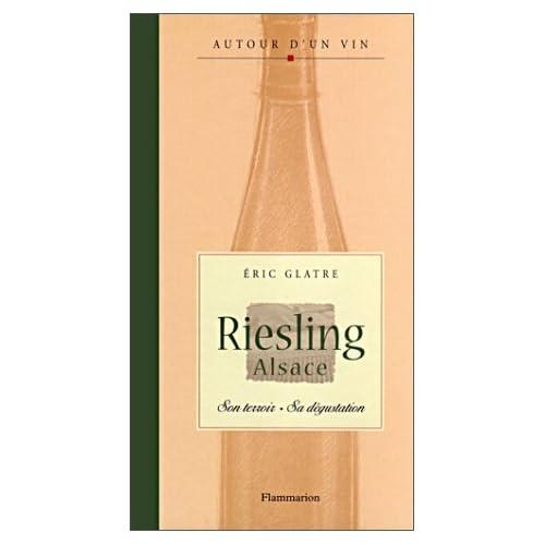 Riesling Alsace : Son terroir, sa dégustation