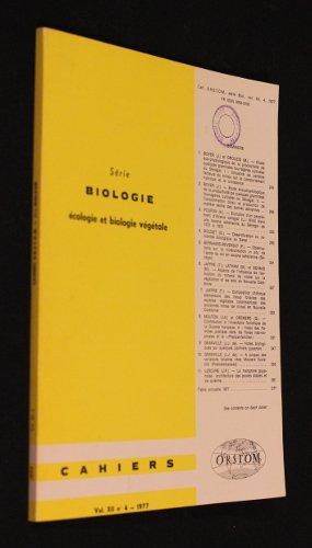 Série biologie : Ecologie et biologie végétale (cahiers volume XII n°4)