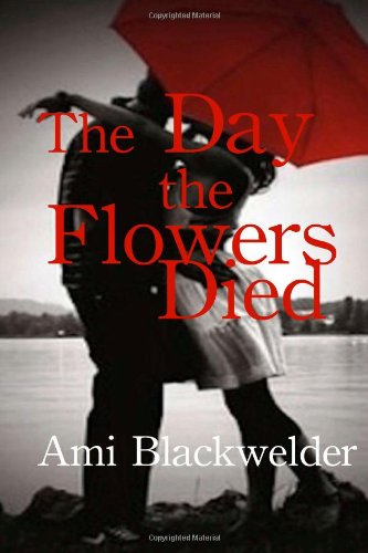 The Day the Flowers Died: Volume 1