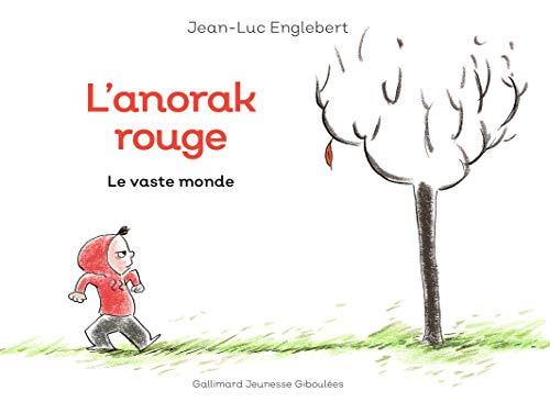 L'anorak rouge - 1 Le vaste monde