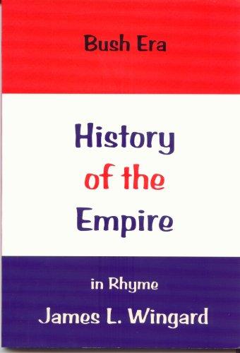 Bush Era: HISTORY OF THE EMPIRE in Rhyme (English Edition)