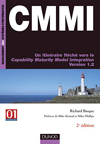 CMMI - 2ème édition: Un itinéraire fléché vers le Capability Maturity Model Intégration - Version 1.2