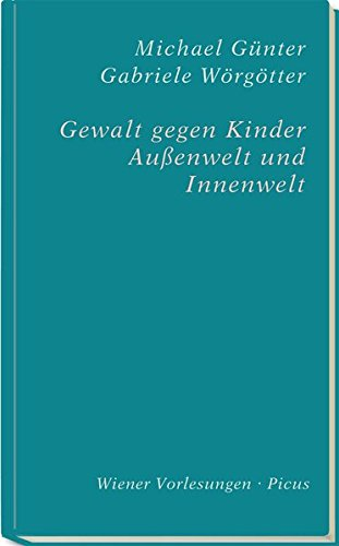 Gewalt gegen Kinder (Wiener Vorlesungen)