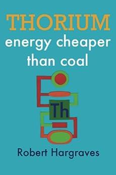 THORIUM: energy cheaper than coal (English Edition) par [Hargraves, Robert]