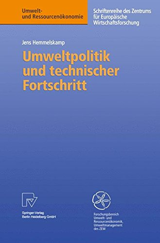 Umweltpolitik und technischer Fortschritt. Eine theoretische und empirische Untersuchung der Determinanten von Umweltinnovationen (Umwelt- und Ressourcenökonomie)