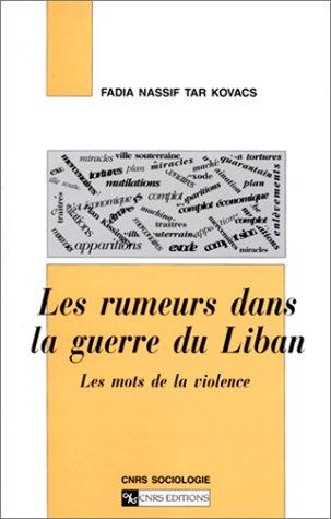 LES RUMEURS DANS LA GUERRE DU LIBAN. : Les mots de la violence
