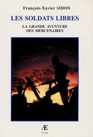 Les soldats libres : La grande aventure des mercenaires