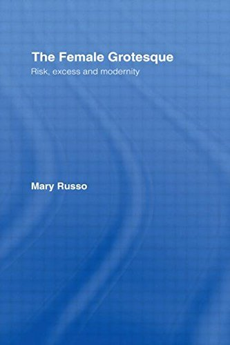 The Female Grotesque: Risk, Excess and Modernity by Mary Russo (1995-03-01)