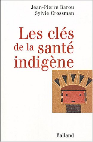 Les clés de la santé indigène