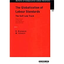 The Globalization Of Labour Standards: The Soft Law Track