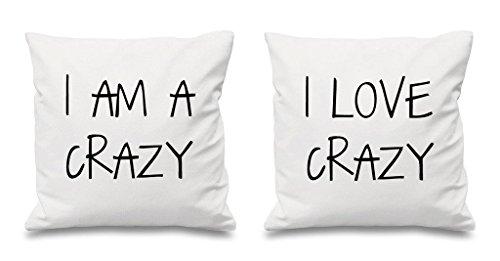 I AM Crazy I Love Crazy Blanc Housses de coussin 40,6 x 40,6 cm Couples Coussins Saint Valentin Anniversaire de mariage Chambre à coucher Coussin décoratif Maison