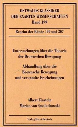 Untersuchungen über die Theorie der Brownschen Bewegung/Abhandlung über die Brownsche Bewegung und verwandte Erscheinungen