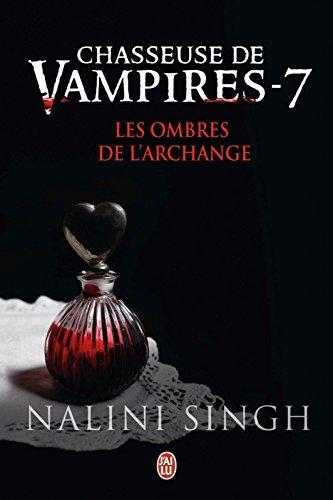 Chasseuse de vampires (Tome 7) - Les ombres de l'Archange (French Edition)