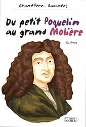 Du petit Poquelin au grand Molière