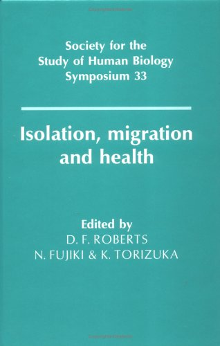 Isolation, Migration and Health Hardback (Society for the Study of Human Biology Symposium Series)