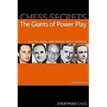 Chess Secrets: The Giants of Power Play: Learn from Topalov, Geller, Bronstein, Alekhine and Morphy (English Edition)