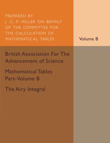 Mathematical Tables Part-Volume B: The Airy Integral
