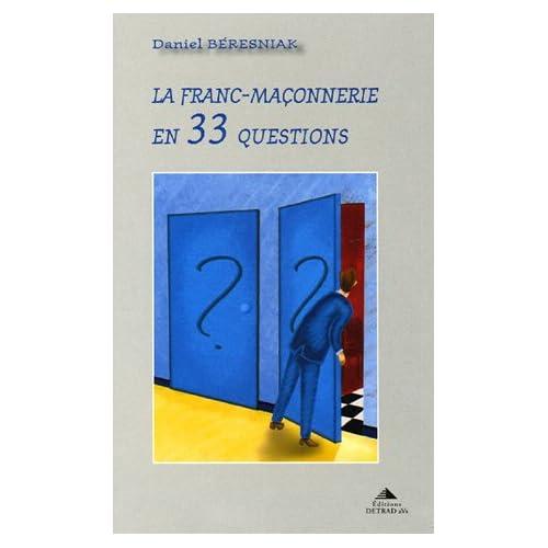 La Franc-Maçonnerie en 33 questions
