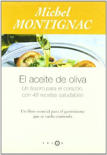 El aceite de oliva. Un tesoro parael corazón, con 48 recetas saludabl (SALSA)