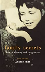 Family Secrets: Acts of Memory and Imagination by Annette Kuhn (2002-12-24)