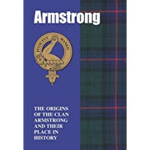 Armstrong: The Origins of the Clan Armstrong and Their Place in History (Scottish Clan Mini-book)