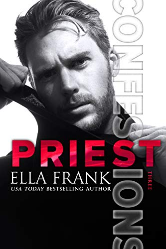 Confessions: Priest (Confessions Series Book 3) (English Edition) -