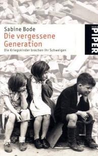 Die vergessene Generation. Die Kriegskinder brechen ihr Schweigen