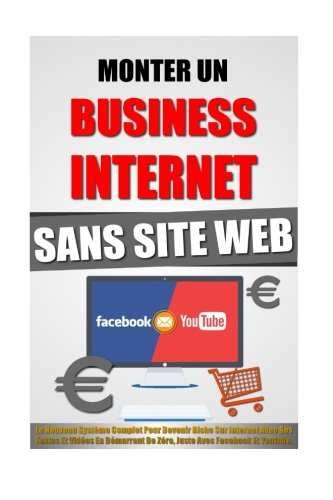 monter-un-business-internet-sans-site-web-le-nouveau-systme-complet-pour-devenir-riche-sur-internet-