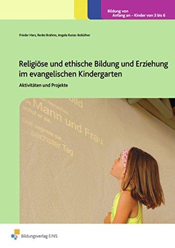 Handbücher für die frühkindliche Bildung: Religiöse und ethische Bildung und Erziehung im evangelischen Kindergarten: Aktivitäten und Projekte
