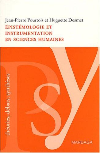 Epistémologie et instrumentation en sciences humaines. Réflexions sur les méthodes à adopter dans l'étude de la psychologie sociale