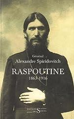 Raspoutine 1863-1916 - D'après les documents russes et les archives privées de l'auteur de Alexandre Spiridovitch