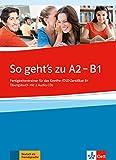 So geht's noch besser neu A2-B1 : Fertigkeitentrainer für das Goethe-/OSD-Zertifikat B1 Ubungsbuch (2CD audio)