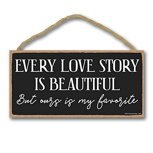 Honey Dew Gifts Love Schild Every Love Story is Beautiful but Ours is My Favorite - 12,7 x 25,4 cm Hängeschild, Wandkunst, Dekoratives Holzschild Home Decor