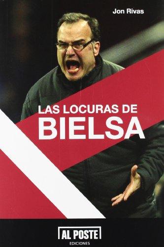 Las locuras de Bielsa (Al Poste) por Jon Rivas Albizu