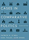Cases in Comparative Politics (Fourth Edition) by Patrick H. O'Neil (2012-09-15)